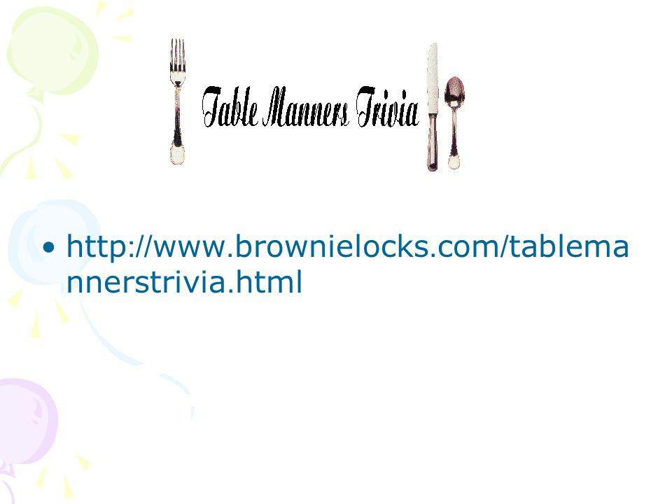 http://www.brownielocks.com/tablema nnerstrivia.html