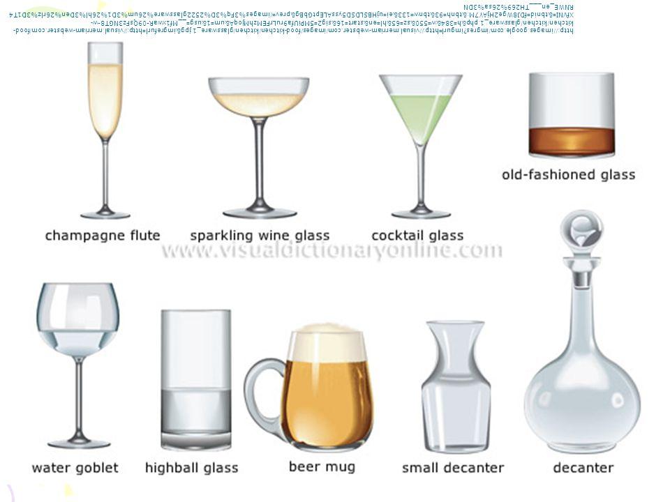 http://images.google.com/imgres?imgurl=http://visual.merriam-webster.com/images/food-kitchen/kitchen/glassware_1.jpg&imgrefurl=http://visual.merriam-webster.com/food- kitchen/kitchen/glassware_1.php&h=384&w=550&sz=65&hl=en&start=16&sig2=5MPiUfa9ruLrFEMzhMjoqA&um=1&usg=__Mf1xwaR-09QsFz3NGT8-w- XfVNI=&tbnid=fDJ8Wge2HjAY7M:&tbnh=93&tbnw=133&ei=ujHBSLDSD5yssALEptGbBg&prev=/images%3Fq%3D%2522glassware%26um%3D1%26hl%3Den%26rlz%3D1T4 RNWE_en___TH269%26sa%3DN