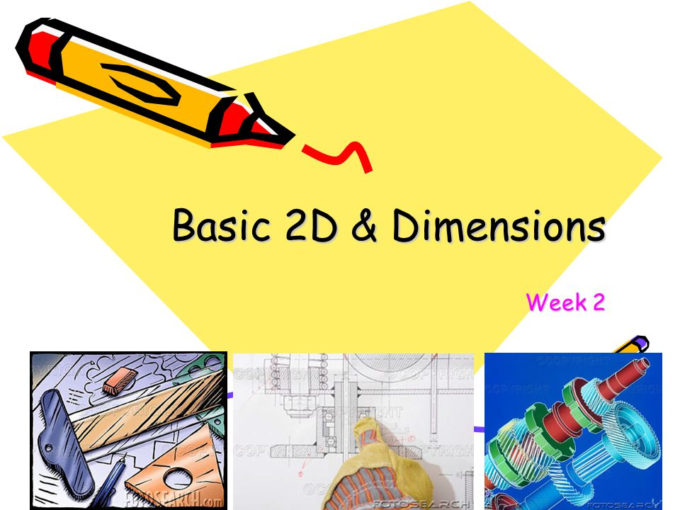 Basic 2D & Dimensions Week 2