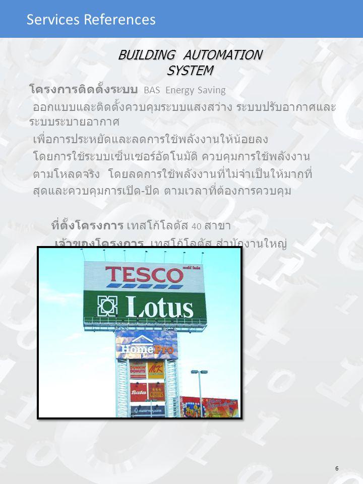 Services References Production Monitoring System Mizuki Units (Thailand) Co., Ltd. 17