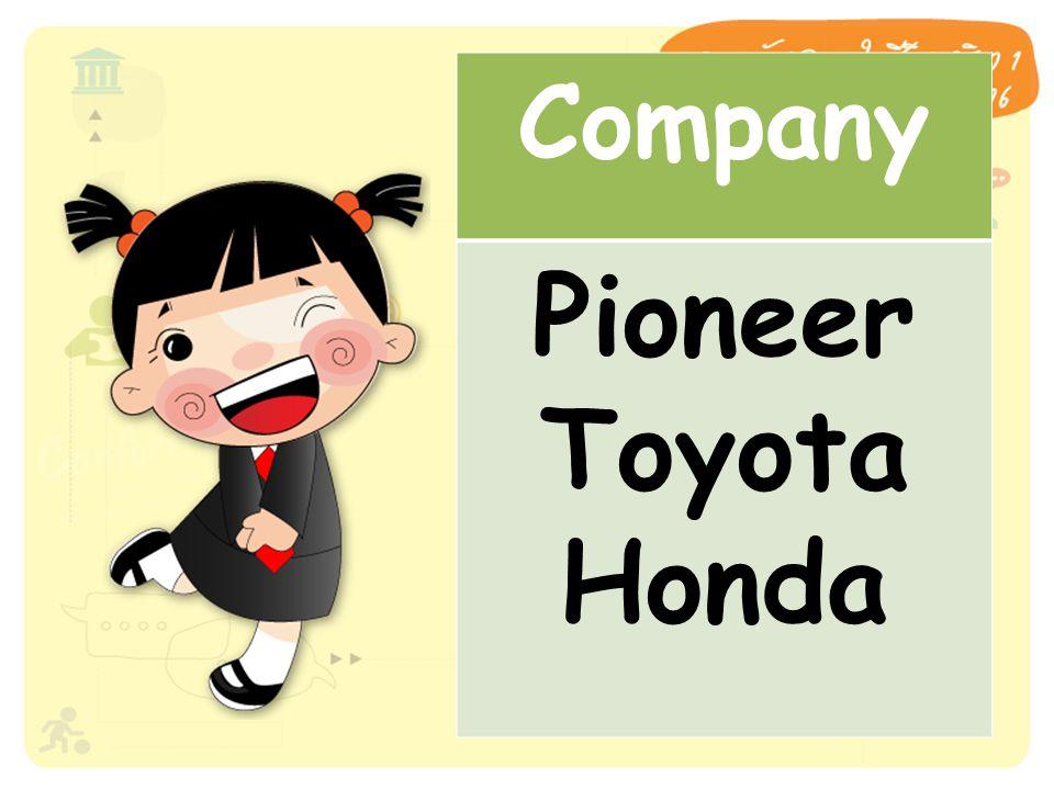 Company Pioneer Toyota Honda