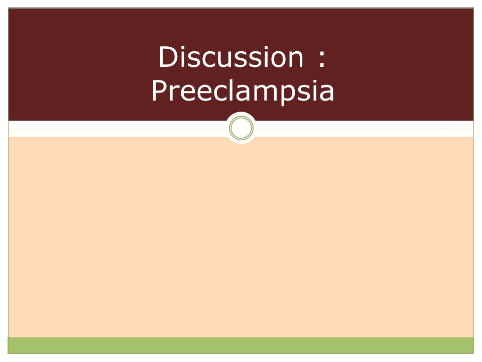 Discussion : Preeclampsia