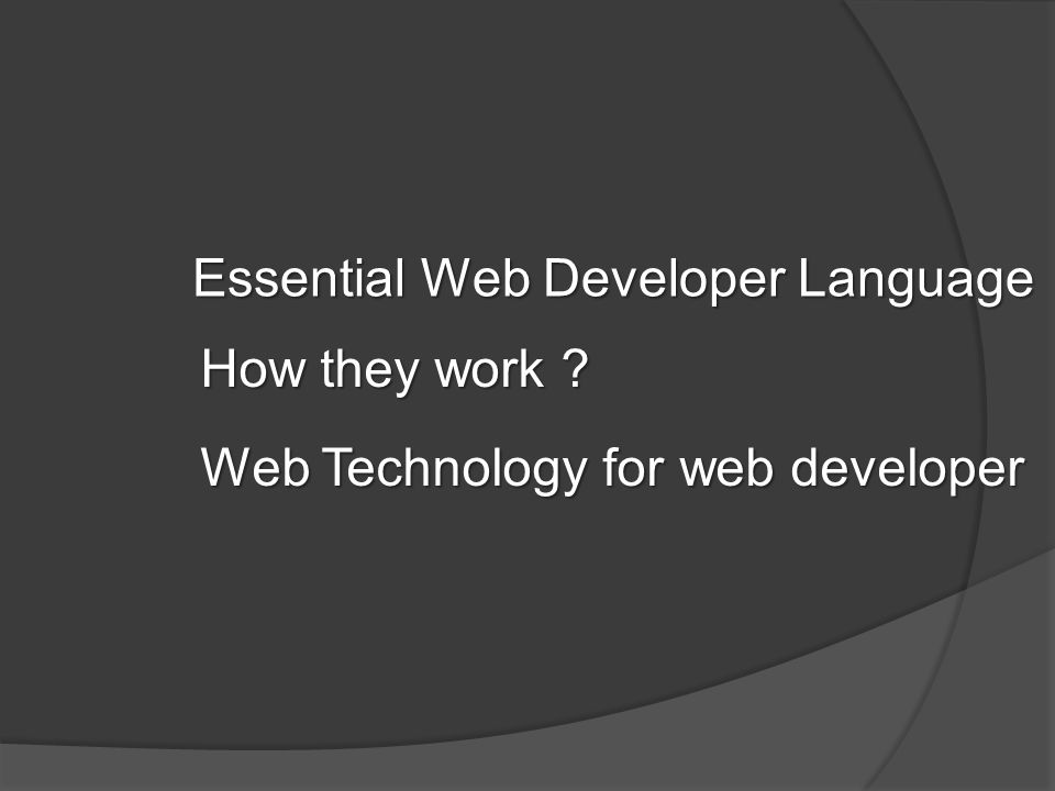 Essential Web Developer Language How they work ? Web Technology for web developer