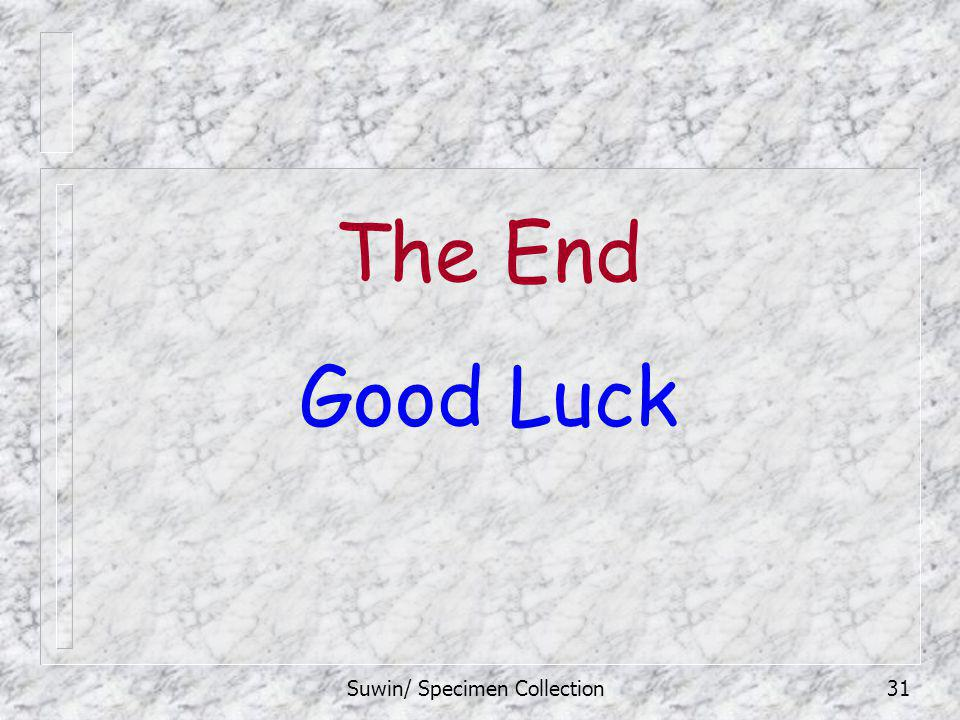 Suwin/ Specimen Collection31 The End Good Luck