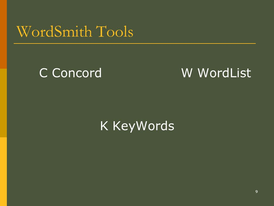 9 WordSmith Tools C ConcordW WordList K KeyWords