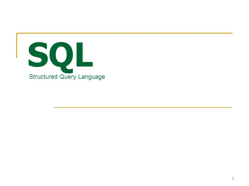 1 SQL Structured Query Language