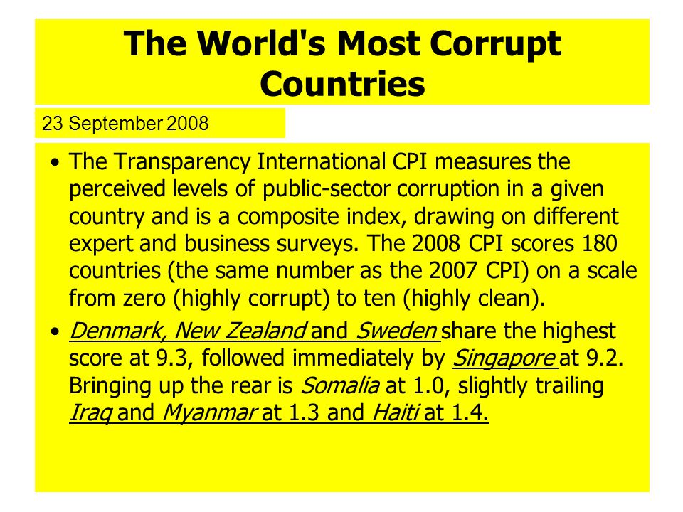 The World's Most Corrupt Countries The Transparency International CPI measures the perceived levels of public-sector corruption in a given country and