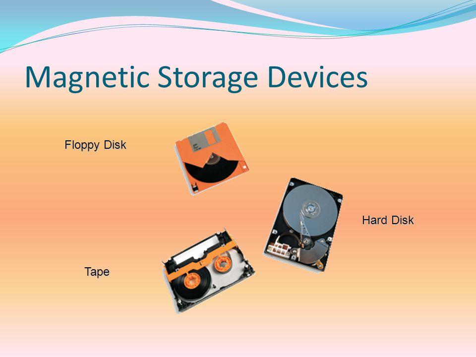 Magnetic Storage Devices เป็นรูปแบบการจัดเก็บที่นิยมที่สุด ยกตัวอย่างเช่น ฮาร์ดดิสก์ แผ่นดิสก์ เทปไดรว์เป็นต้น รูปแบบการทำงานของอุปกรณ์จัดเก็บข้อมูลชนิดจาน แม่เหล็กทุกชนิดจะทำงานเหมือนกัน