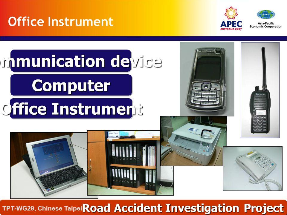 อุบัติเหตุเหล่านี้เกิดได้อย่างไร ? และทำไมจึงเกิด ? Road Accident Investigation Project TPT-WG29, Chinese Taipei Office Instrument Communication devic