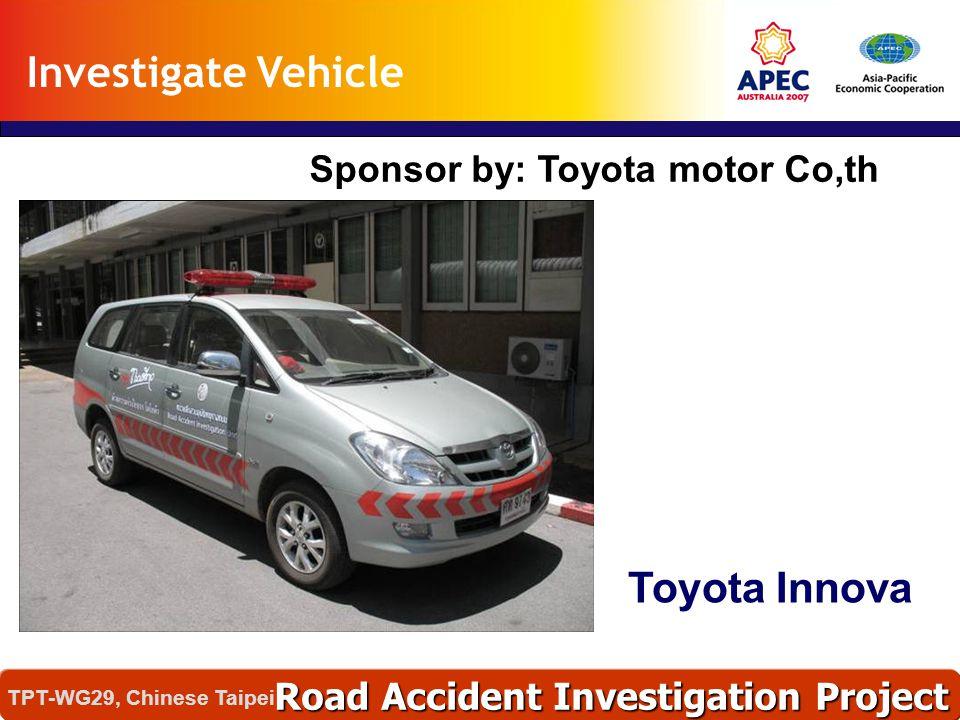 อุบัติเหตุเหล่านี้เกิดได้อย่างไร ? และทำไมจึงเกิด ? Road Accident Investigation Project TPT-WG29, Chinese Taipei Investigate Vehicle Sponsor by: Toyot