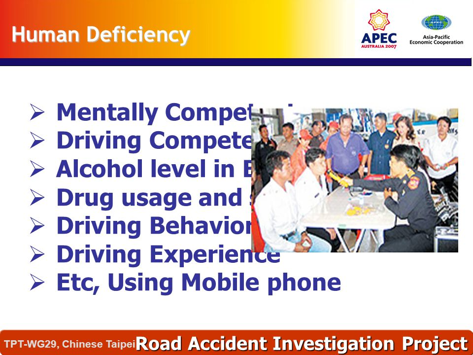  Mentally Competent  Driving Competent  Alcohol level in Blood  Drug usage and stimulant  Driving Behavior  Driving Experience  Etc, Using Mobi