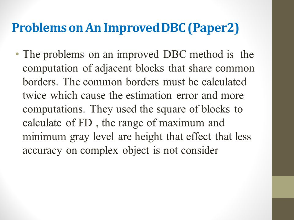 Problems on An Improved DBC (Paper2) The problems on an improved DBC method is the computation of adjacent blocks that share common borders. The commo