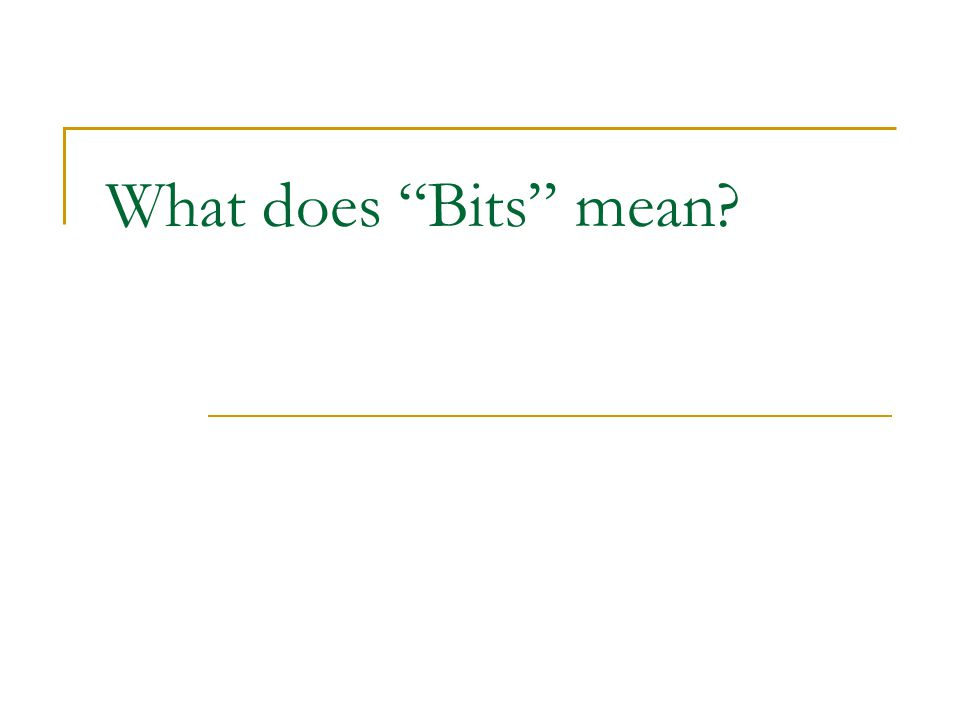 """What does """"Bits"""" mean?"""