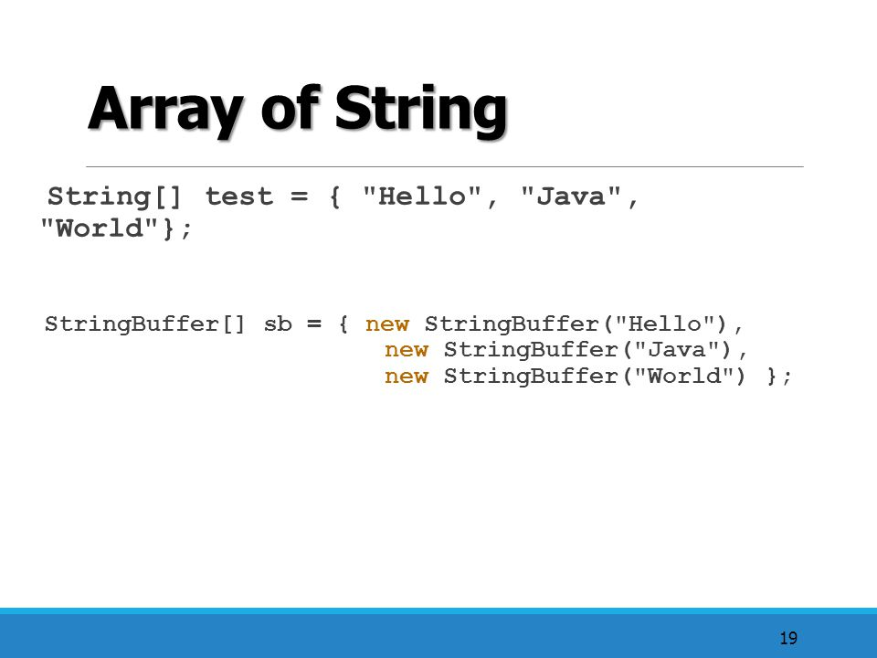 19 Array of String String[] test = {