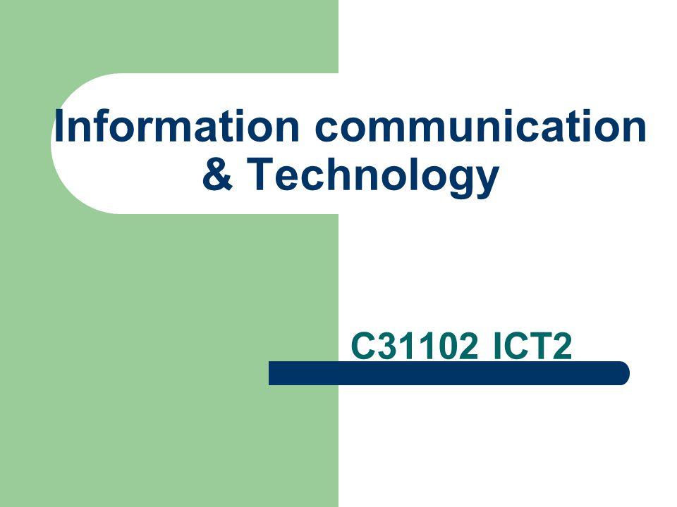 Information communication & Technology C31102 ICT2