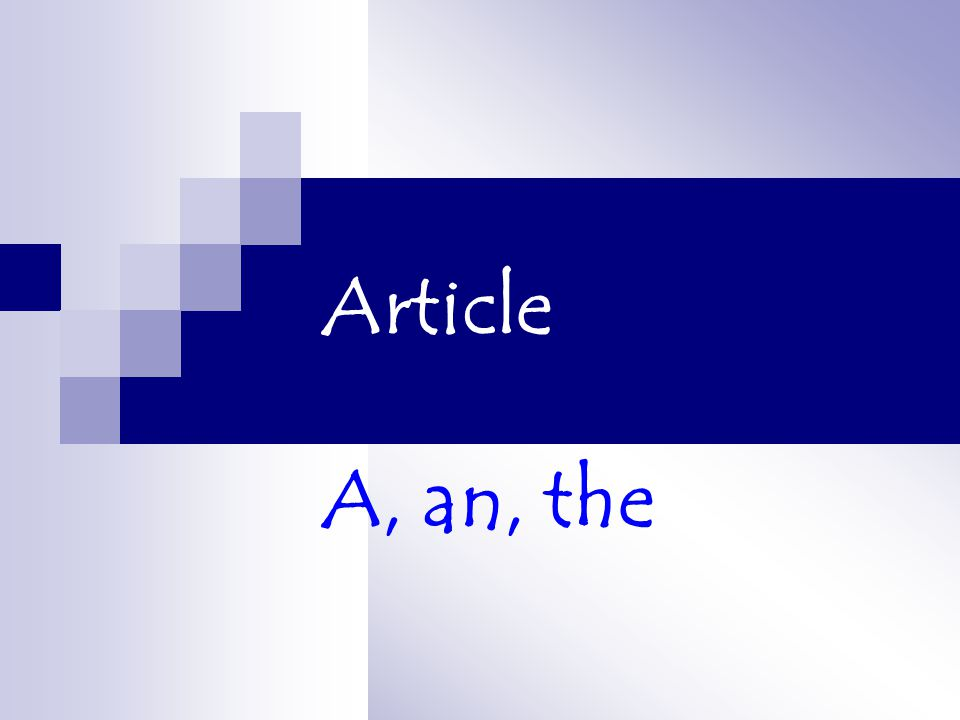 Article A, an, the
