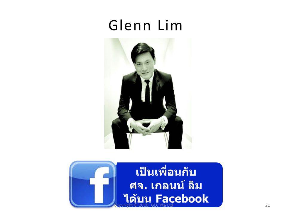Glenn Lim เป็นเพื่อนกับ ศจ. เกลนน์ ลิม ได้บน Facebook Copyright © 2010, GLC Pte Ltd21