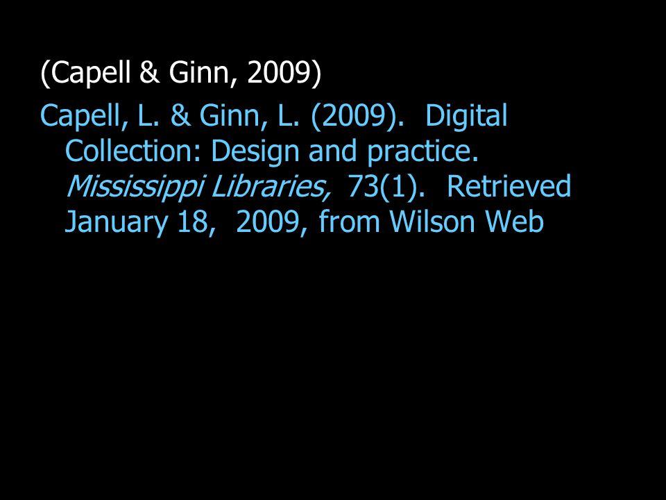 (Capell & Ginn, 2009) Capell, L. & Ginn, L. (2009).