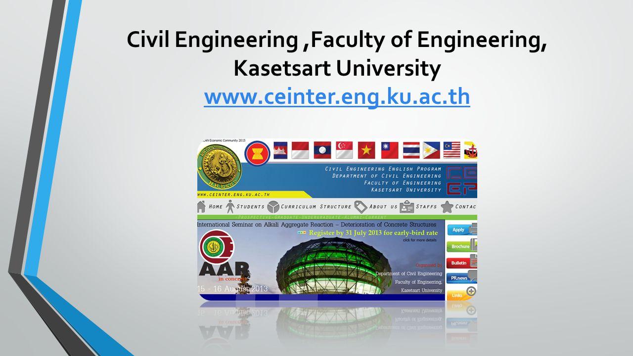 Civil Engineering,Faculty of Engineering, Kasetsart University www.ceinter.eng.ku.ac.th www.ceinter.eng.ku.ac.th