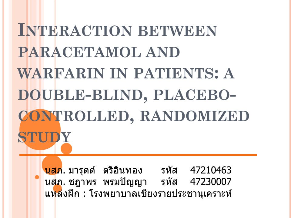 O BJECTIVE Main assess the effect of paracetamol on the INR in patients receiving a stable regimen of warfarin