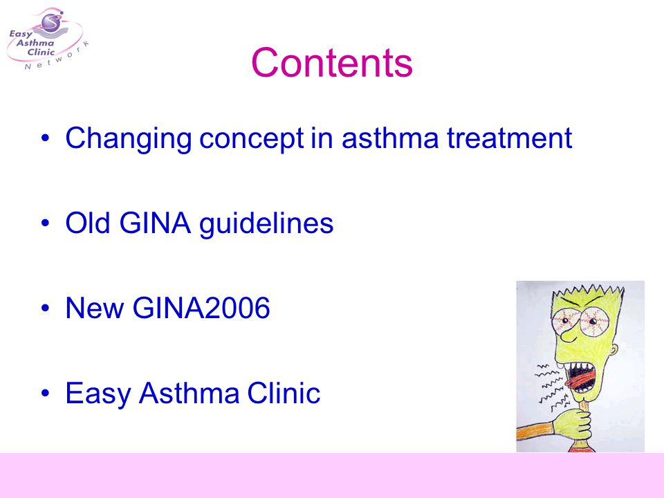 Classification of asthma severity: GINA 1995 Day symptoms Night symptoms PEFR PF variability Interm ittent <1/wk <2/mo >80% <20% >1/wk >2/mo >80% 20-30% daily >1/wk 60-80% >30% daily frequent <60% >30% Mild persistent Moderate persistent Severe Persistent 1 2 3 4