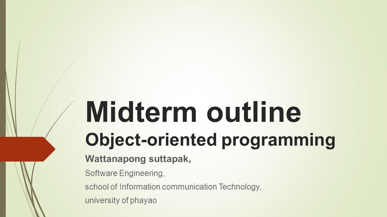 บทที่ 1  OOP Concept บทที่ 2  Construction and destruction  Overloading method บทที่ 3  Data hiding  Encapsulation  Inheritance  Polymorphism บทที่ 4  Exception