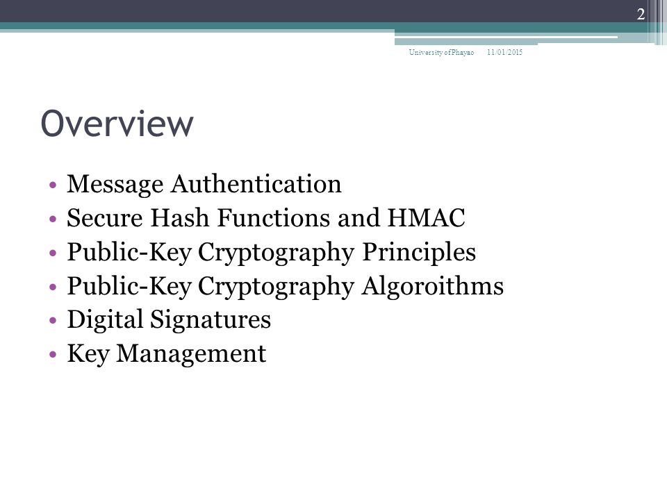 Public-key certificates Anyone can forge public-keys Therefore, use public-key certificates A public-key certificate is a public-key that was signed by a trusted third party (called a certificate authority or CA) See figure on next slide 11/01/2015 53 University of Phayao