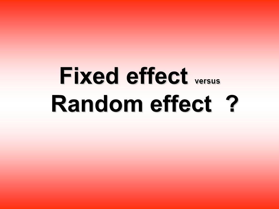 Fixed effect versus Random effect