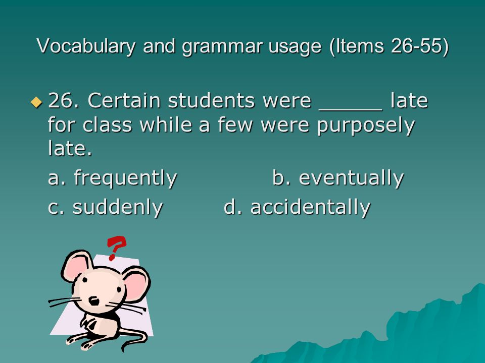 Vocabulary and grammar usage (Items 26-55)  26.