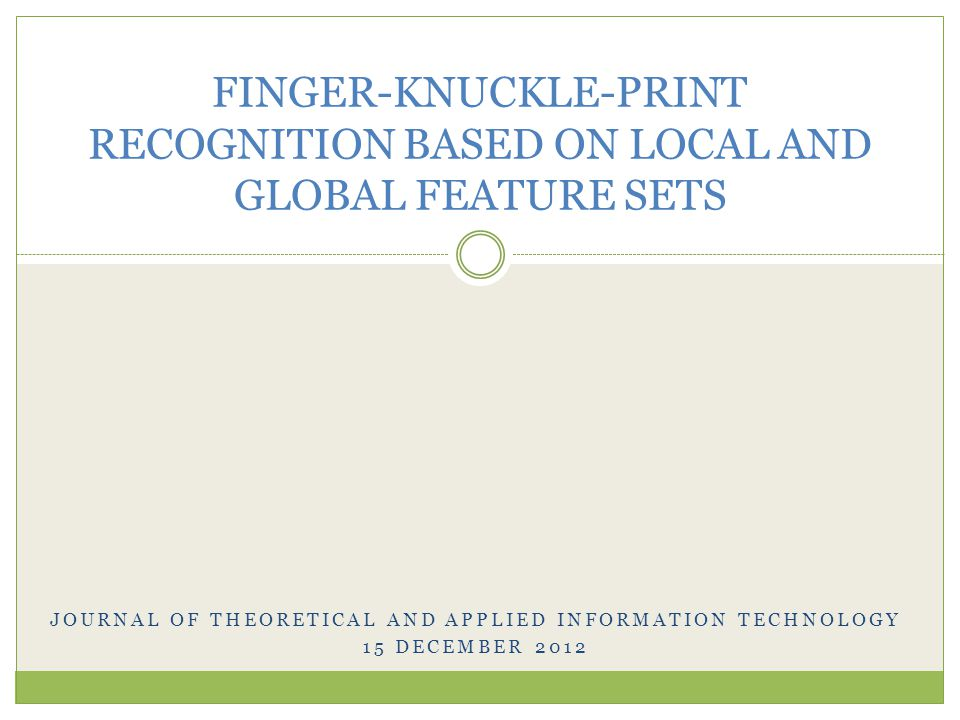 JOURNAL OF THEORETICAL AND APPLIED INFORMATION TECHNOLOGY 15 DECEMBER 2012 FINGER-KNUCKLE-PRINT RECOGNITION BASED ON LOCAL AND GLOBAL FEATURE SETS