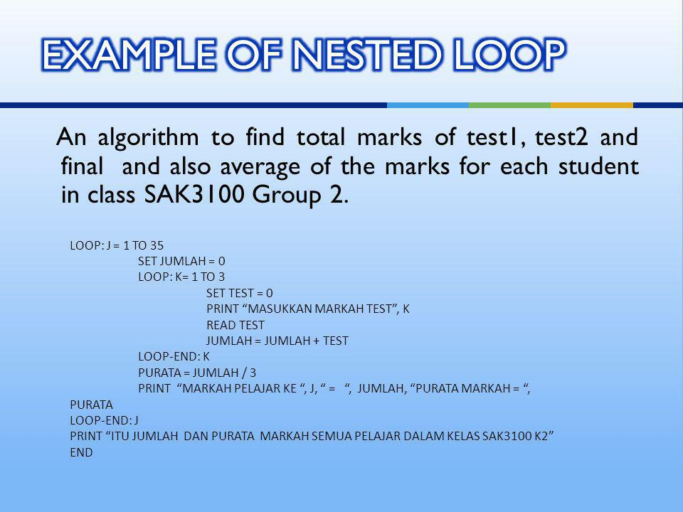 An algorithm to find total marks of test1, test2 and final and also average of the marks for each student in class SAK3100 Group 2.