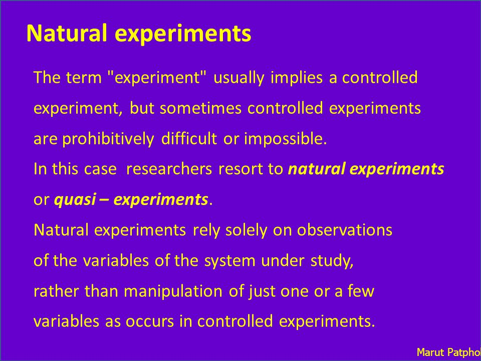 Natural experiments The term