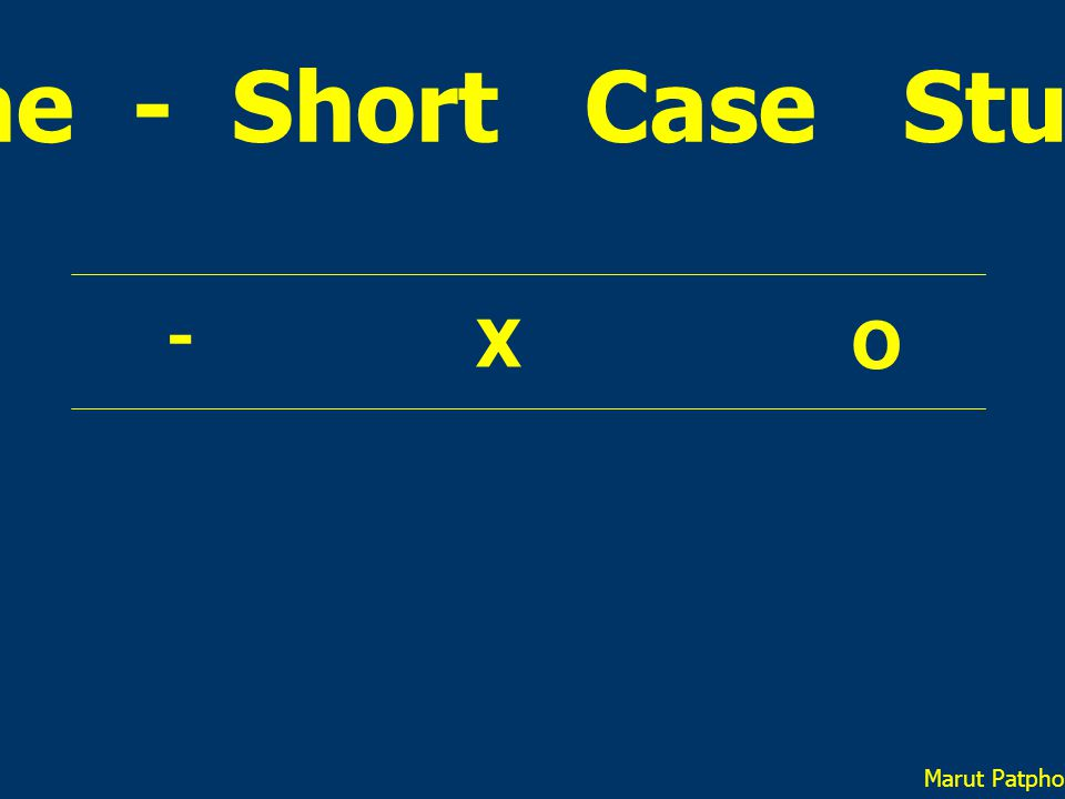 One - Short Case Study X O - Marut Patphol: 2014