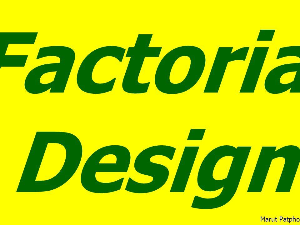 Factorial Design Marut Patphol: 2014