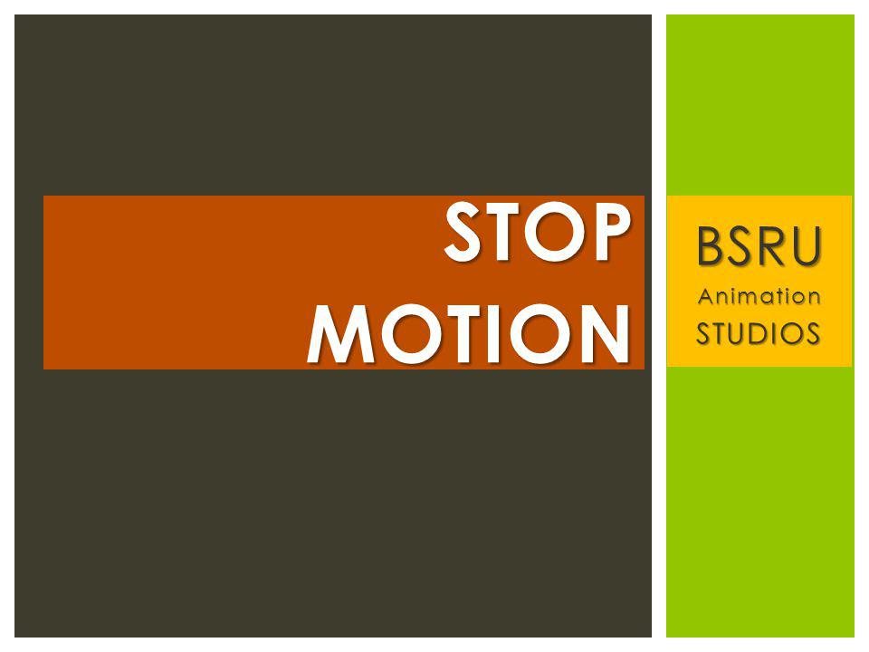 BSRUAnimationSTUDIOS STOP MOTION