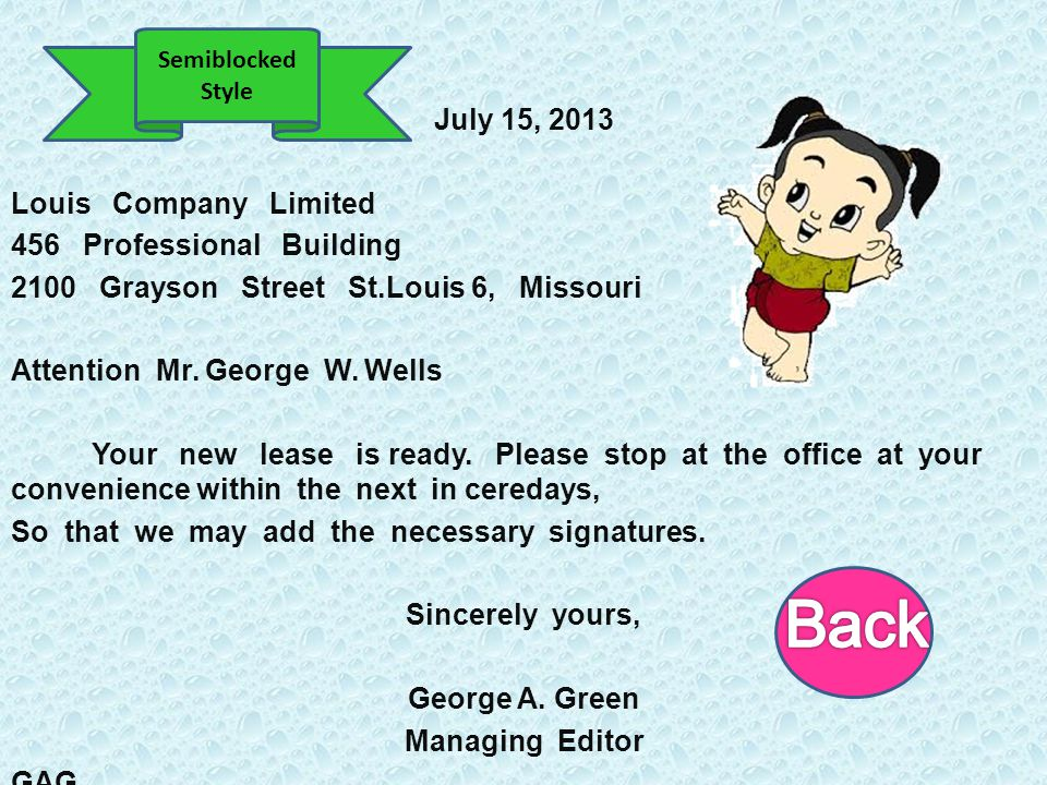 July 15, 2013 Louis Company Limited 456 Professional Building 2100 Grayson Street St.Louis 6, Missouri Attention Mr. George W. Wells Your new lease is