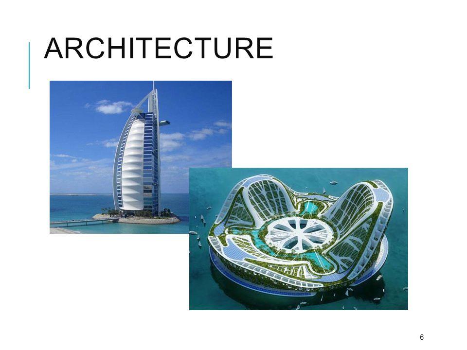 7 การสร้างสถาปัตยกรรมเกิดขึ้นมานานมาก เก่ามากตั้งแต่มนุษย์เริ่มมีการเข้าสังคม และจะเกิดขึ้นไปจนถึงการล่มสลายของระบบสุริย จักรวาล