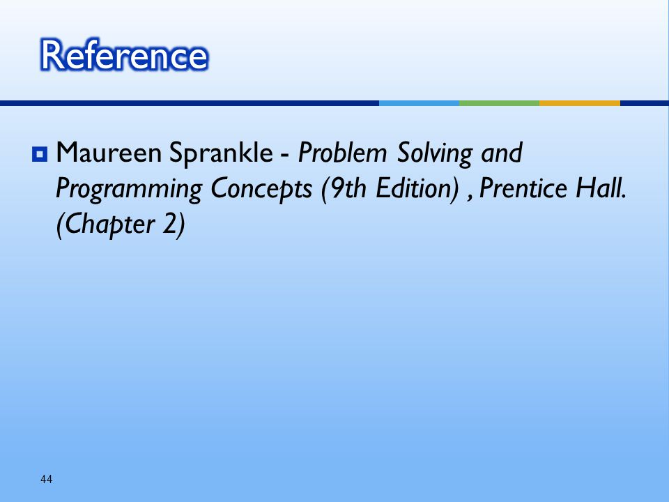  Maureen Sprankle - Problem Solving and Programming Concepts (9th Edition), Prentice Hall.