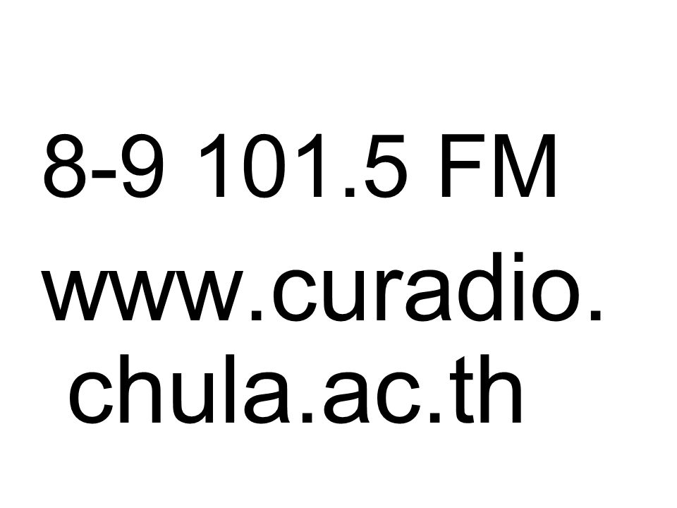 8-9 101.5 FM www.curadio. chula.ac.th