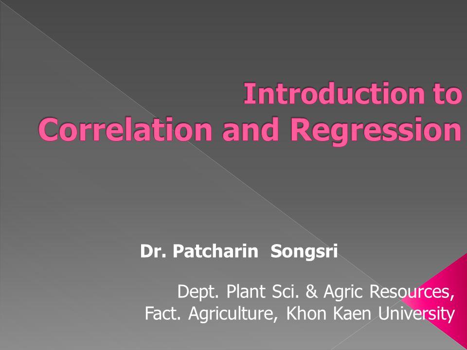 Dr. Patcharin Songsri Dept. Plant Sci. & Agric Resources, Fact. Agriculture, Khon Kaen University
