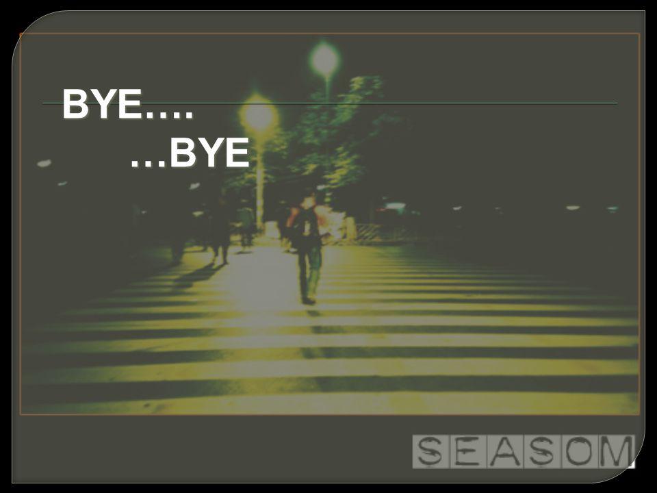 BYE…. …BYE …BYE