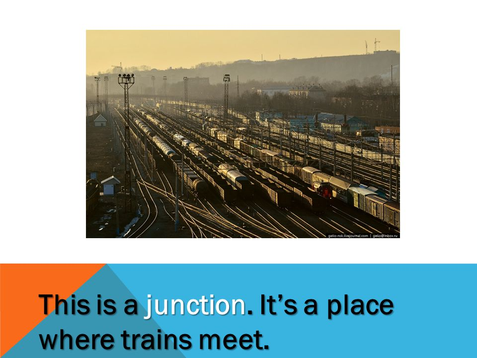This is a junction. It's a place where trains meet.