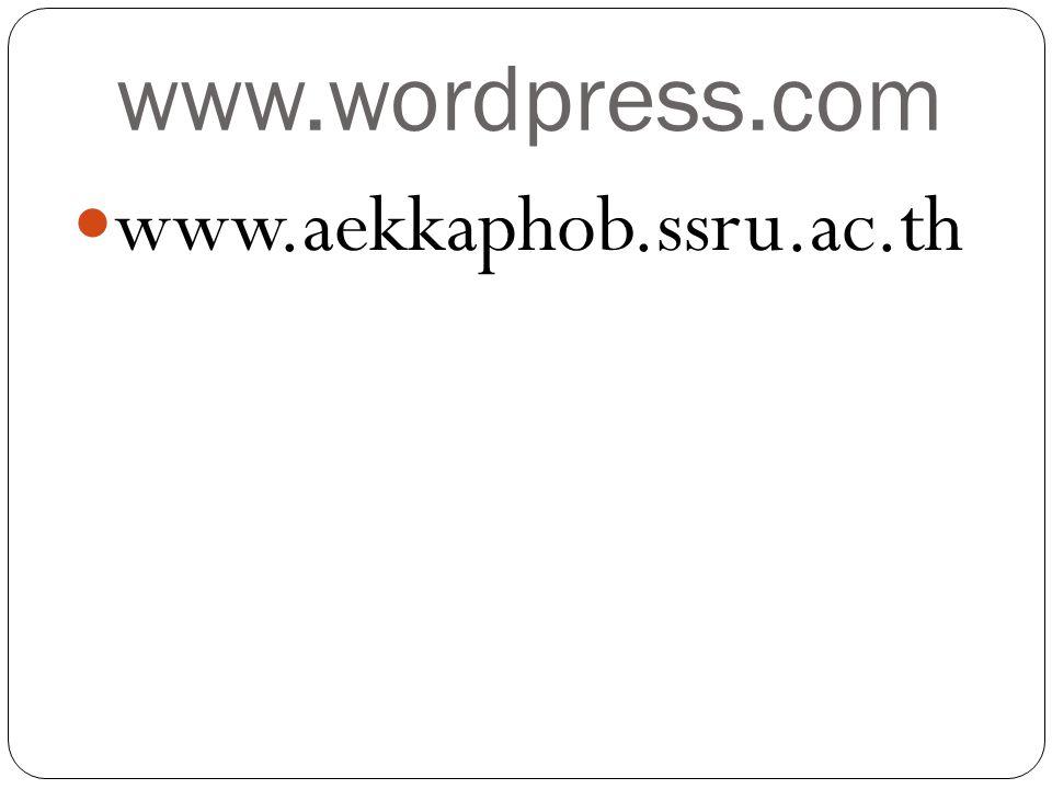 www.wordpress.com www.aekkaphob.ssru.ac.th