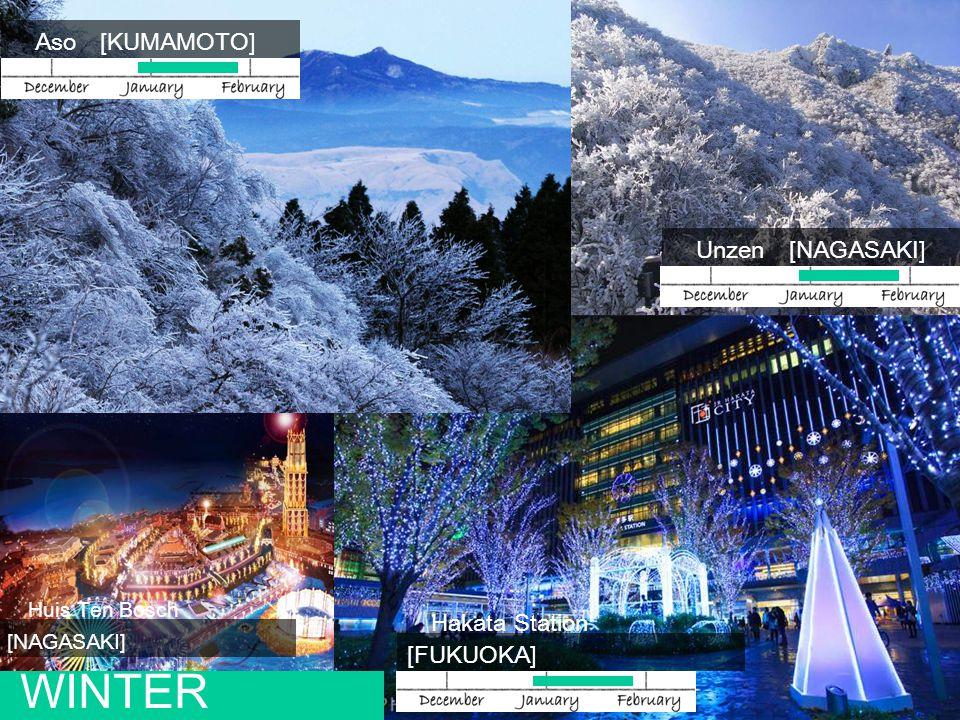 Aso [KUMAMOTO] Unzen [NAGASAKI] WINTER Hakata Station [FUKUOKA] Huis Ten Bosch [NAGASAKI]
