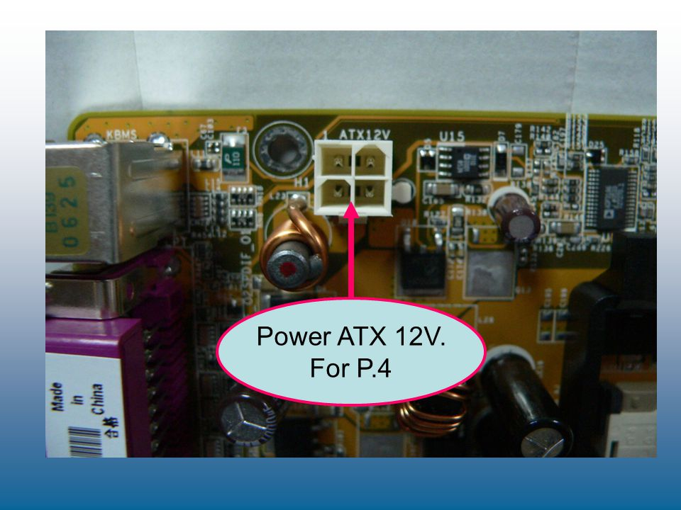Power ATX 12V. For P.4
