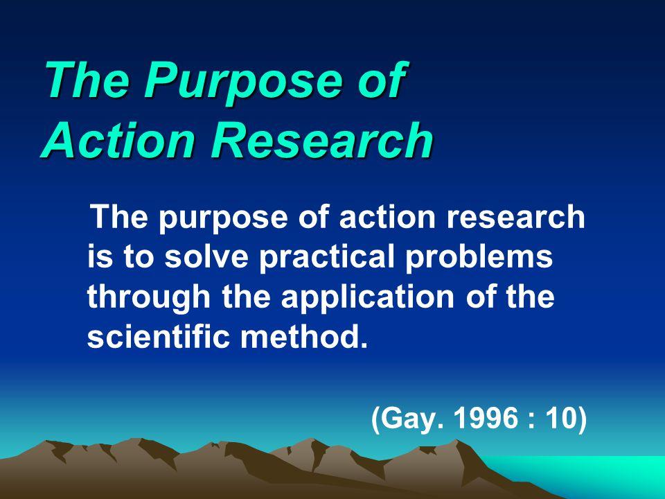 ความเป็นมา Kurt Lewin (1946) นักจิตวิทยา สังคมชาวอเมริกันเป็น ผู้ริเริ่มการทำ และบัญญัติคำว่า Action Research กระบวนการทำ Action Research มี การปรับปรุงและนำไปใช้อย่าง กว้างขวาง โดยเฉพาะในวงการศึกษา ปัจจุบันมีการใช้ Action Research ใน ฐานะเป็นวิธีการวิจัย เป็นเทคนิคการ สอน เป็นเทคนิคการฝึกอบรม เป็น เทคนิคการพัฒนาบุคคล ฯลฯ (Zuber – Skerritt.
