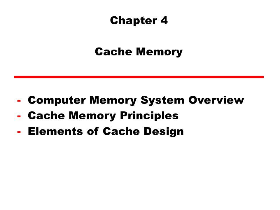 Cache มี ความจุต่ำแต่ความเร็วสูง ทำงานอยู่ระหว่าง normal main memory and CPU อาจจะสร้างภายในตัว CPU เองหรืออุปกรณ์ภายนอกที่ มีความเร็วสูง