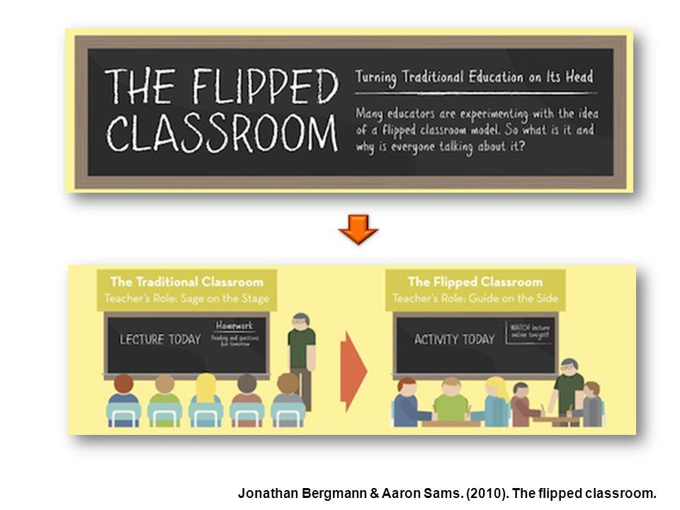 Jonathan Bergmann & Aaron Sams. (2010). The flipped classroom.