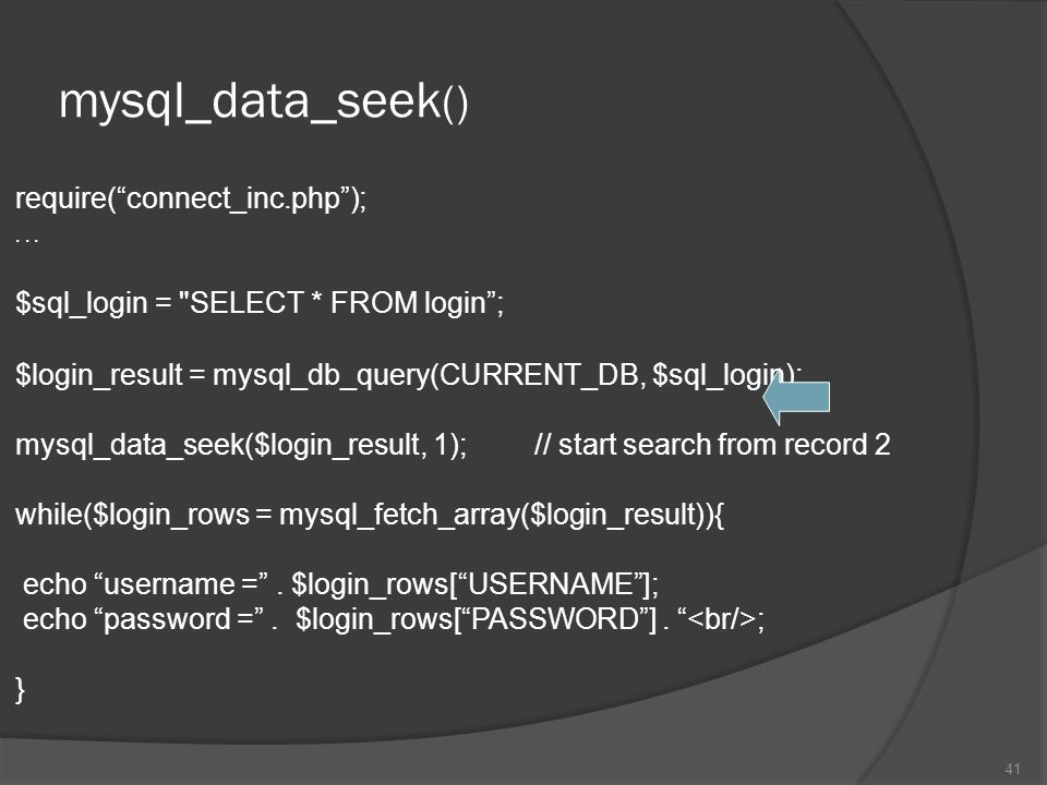 "mysql_data_seek () require(""connect_inc.php"");... $sql_login ="