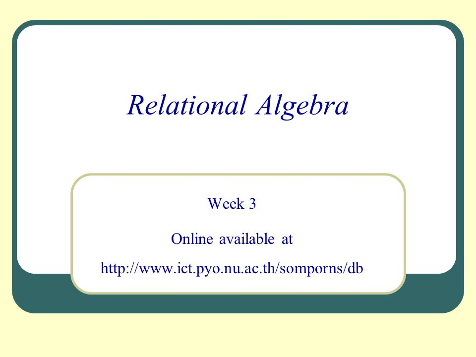 12 Relational Algebra คือ ทฤษฎีทางภาษาสำหรับการปฏิบัติการระหว่างข้อมูลต่างๆ ในรี เลชันหนึ่งหรือหลายๆ รีเลชัน เพื่อให้เกิดรีเลชันใหม่ขึ้นมา โดยจะไม่ กระทบกับรีเลชันหลัก โอเปอร์เรชันพื้นฐาน คือ Selection Projection Cartesian Product Union Set difference มีโอเปอเรชันเพิ่มอีก 3 โอเปอเรชัน คือ Join Intersection Division